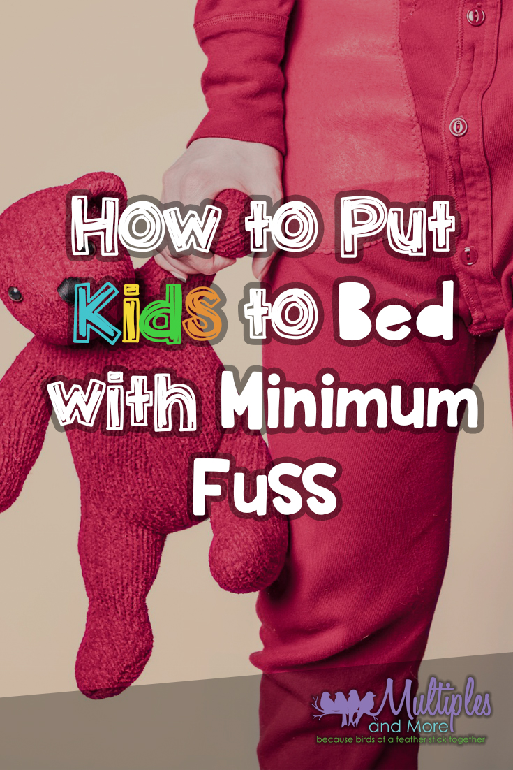 How To Put Kids To Bed With Minimum Fuss Multiples And More