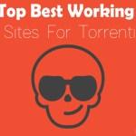 Top Best Working Torrent Sites For Torrenting 2016