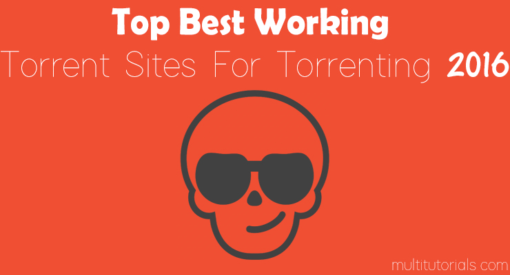 Top Best Working Torrent Sites For Torrenting 2017
