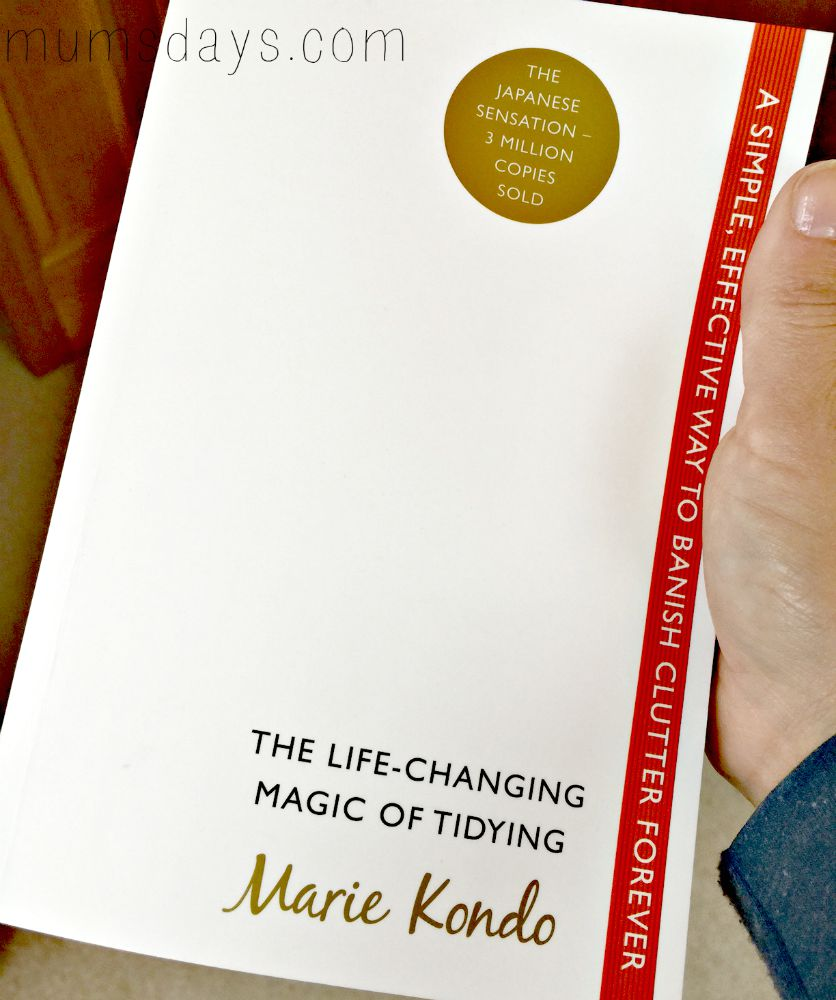 The Life Changing Magic Of Tidying Marie Kondo The Life Changing Magic Of Tidying Mums Days