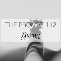 The Prompt: Giving