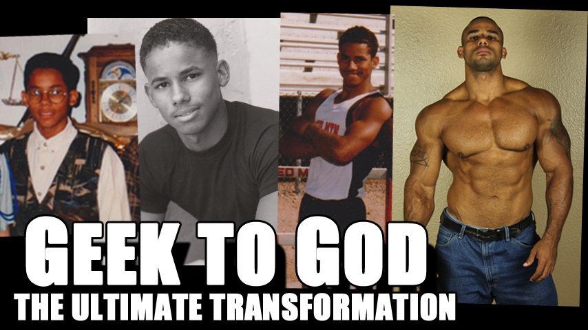 geek to god ultimate transformation
