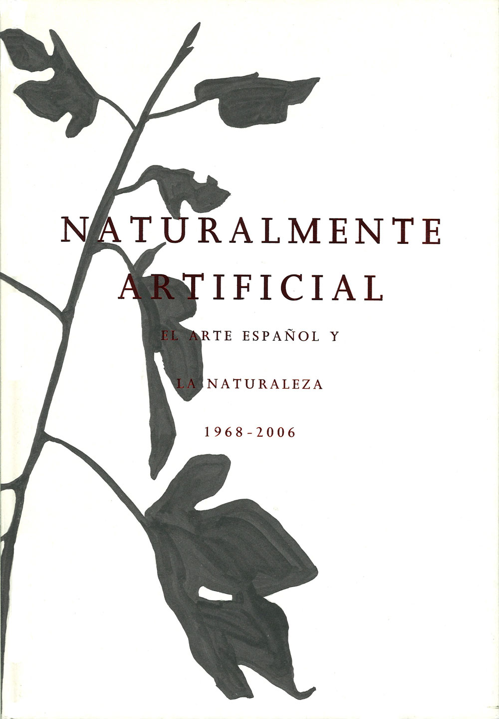 La Arte In Spanish Naturally Artifical Spanish Art And Nature 1968 2006 Museo De