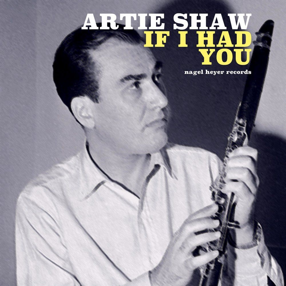 Artie Shaw Genre If I Had You Artie Shaw Mp3 Buy Full Tracklist