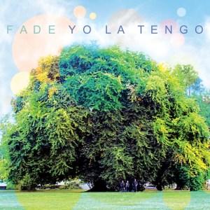 OLE-994-Yo-La-Tengo-Fade