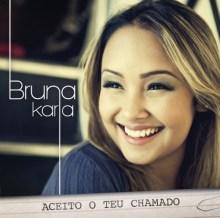 """""""Aceito o Teu Chamado"""": Novo CD de Bruna Karla já está nas lojas"""