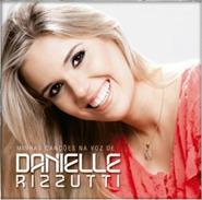 """""""Minhas Canções na Voz de Danielle Rizzutti"""": cantora apresenta capa do CD e música de trabalho. Ouça"""