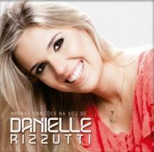 """Download Gospel Grátis: Danielle Rizzutti disponibiliza música """"Filme que Passou"""" em MP3"""