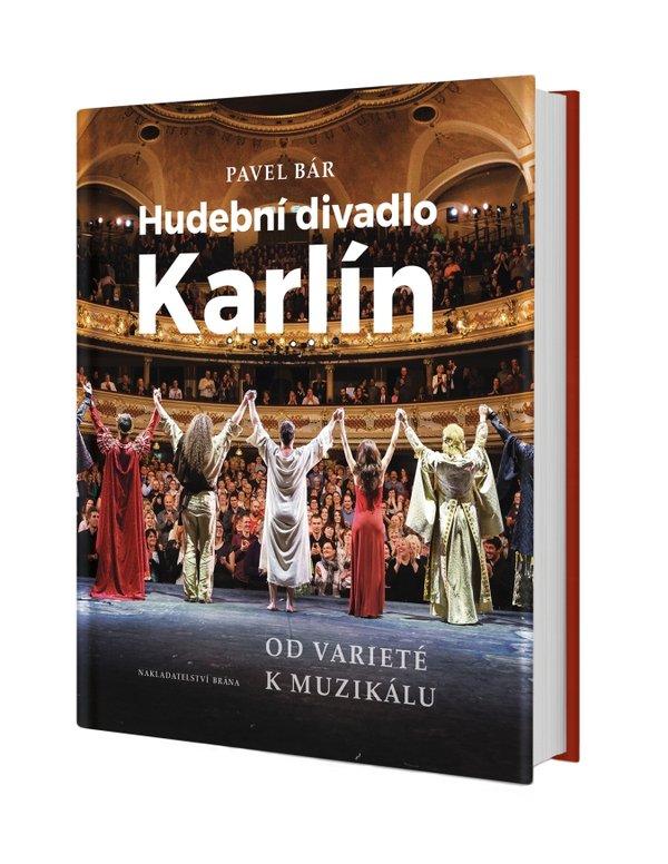 """Přebal knihy """"Hudební divadlo Karlín: Od varieté k muzikálu"""""""