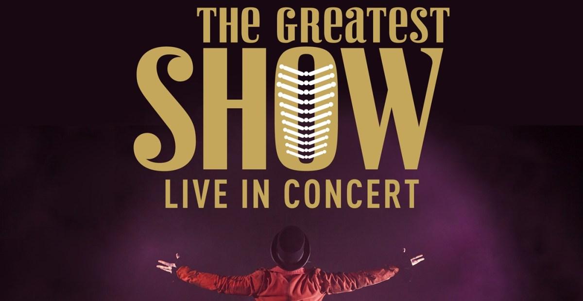 """THE GREATEST SHOW představí slavné písně z oblíbeného filmu """"Největší showman"""""""