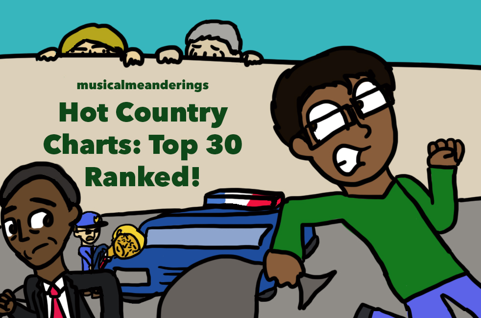 Hot Country Charts Top 30 Hot Ranked! Musical Meanderings
