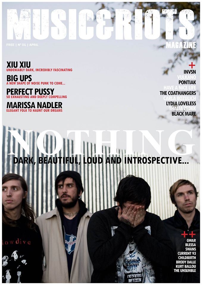 ISSUE 1 Featuring: Nothing, Childbirth, Blessa, The Unsemble, Kurt Ballou, The Coathangers, Thalia Zedek, Big Ups, Lydia Loveless, Perfect Pussy, Pontiak, Vulkano, Xiu Xiu, Carla Bozulich, Gwar, Have a Nice Life, INVSN, Marissa Nadler, Black Mare.