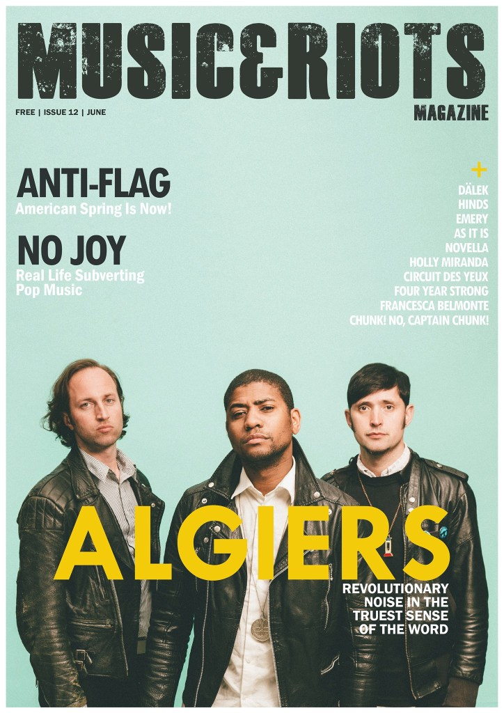 ISSUE 12 Featuring: Algiers, No Joy, Francesca Belmonte, Circuit des Yeux, Four Year Strong, Hinds, Holly Miranda, Novella, Anti Flag, Chunk! No, Captain Chunk!, As It Is, dälek, Emery, Gazelle Twin, Russian Circles, Adult Mom, Sunflower Bean