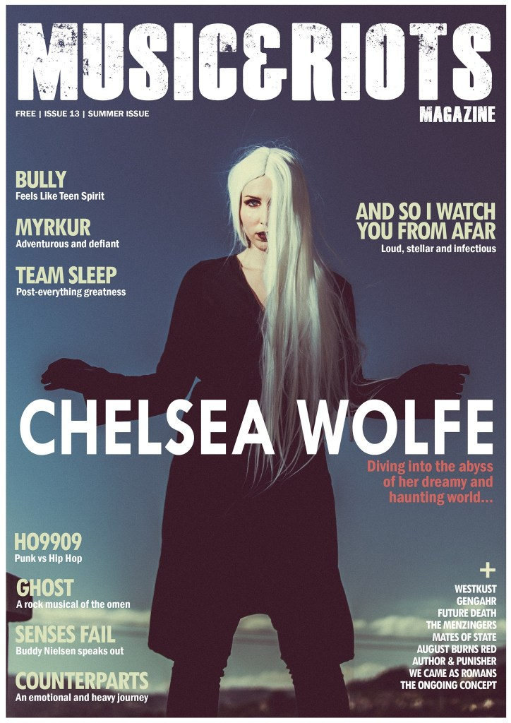 ISSUE 13 Featuring: Chelsea Wolfe, Gengahr, The Ongoing Concept, Westkust, August Burns Red, Author & Punisher, Mates of State, The Menzingers, Senses Fail, Bully, Myrkur, Ghost, We Came As Romans, Ho99o9, Future Death, Team Sleep, And So I Watch You From Afar, Counterparts and much more… Photo Credit: Nick Fancher Hair: Adrian Arredondo Makeup: Kali Kennedy