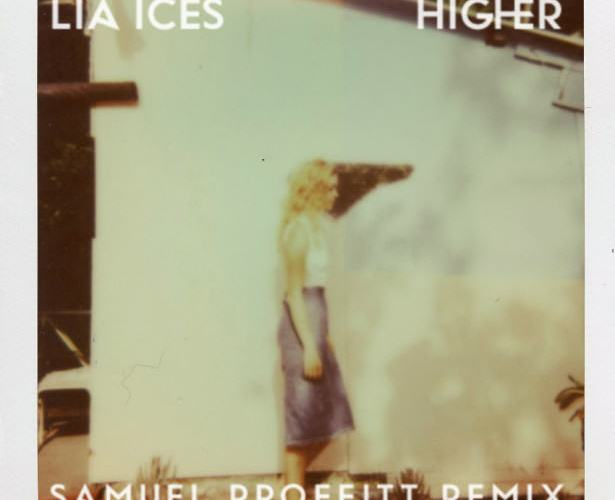 "Lia Ices – ""Higher"" (Samuel Proffitt Remix)"