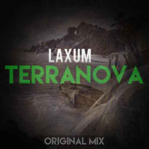 Laxum – Terranova (Original Mix)
