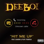 DEEBOI – HIT ME UP ft. SAMSIN & FURY FIGEROA