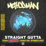 METHOD MAN – STRAIGHT GUTTA ft. REDMAN, HANZ ON & STREETLIFE