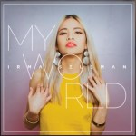 "IRMA SELEMAN RELEASES ""MY WORLD"" ALBUM"