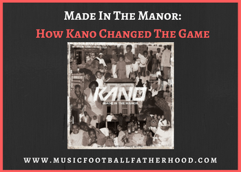 made-in-the-manor_-how-kano-changed-the-game-3
