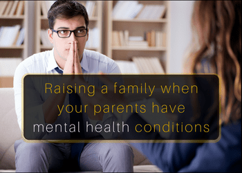 raising-a-family-when-your-parents-have-mental-health-conditions-2