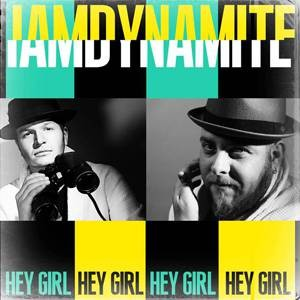 iamdynamite-hey-girl-single-cover