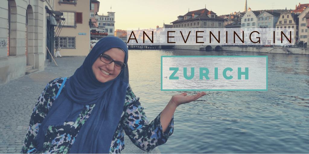 Muslim Friendly Zurich An Evening In Zurich And What To Do