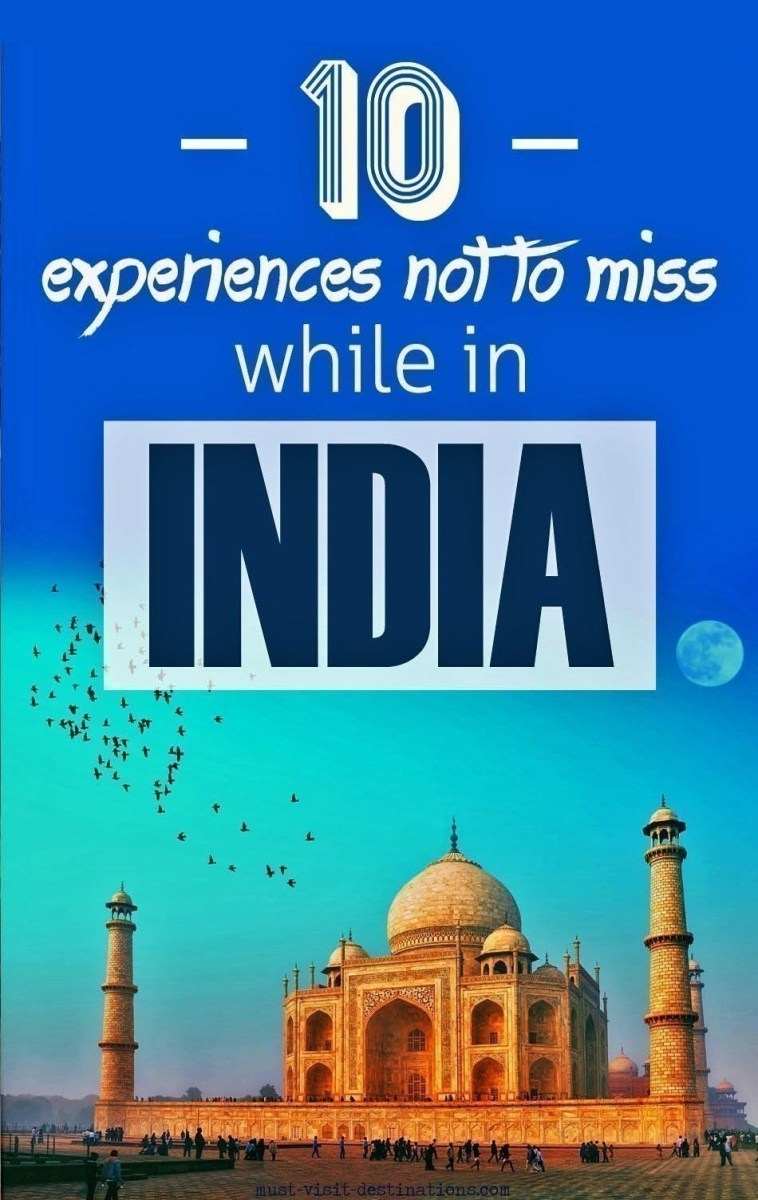 10 Experiences not to miss while in India
