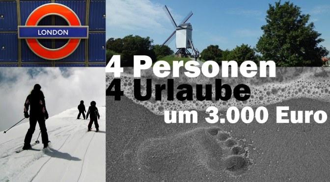 Günstiger Familienurlaub: 4 Personen, 4 Urlaube um nur 3.000 Euro