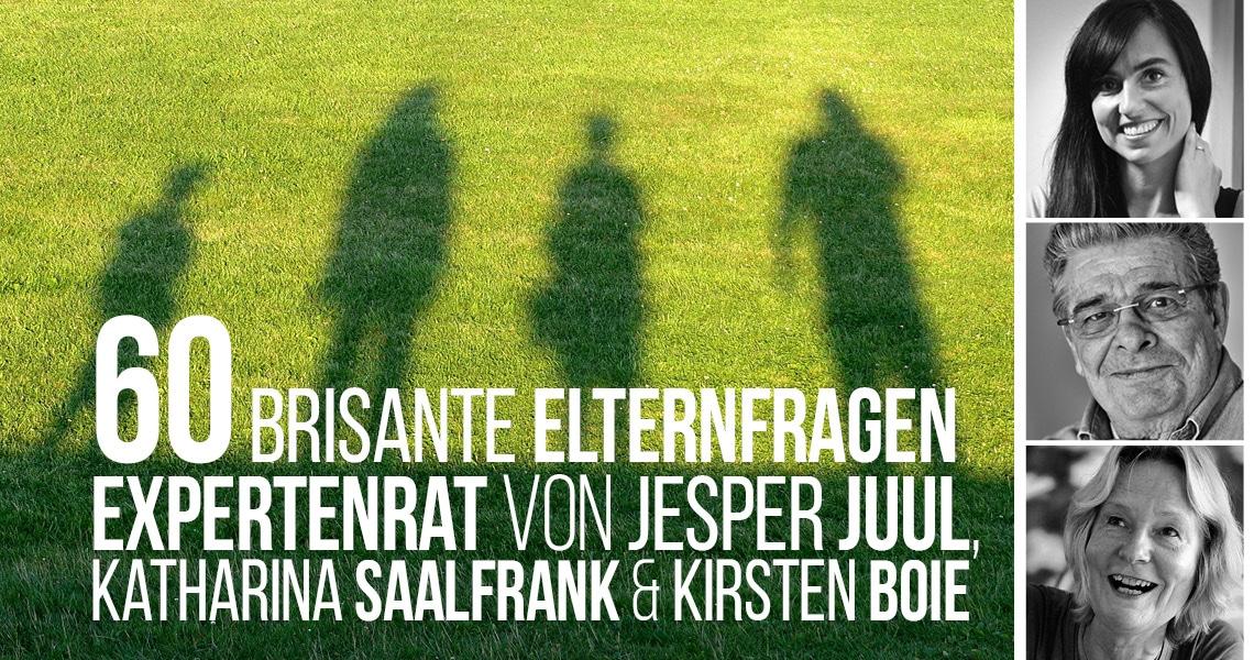 Brisante Elternfragen - Expertenrat von Jesper Juul, Katharina Saalfrank und Kirsten Boie