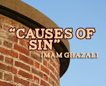 Imam Ghazali on Causes of Sin