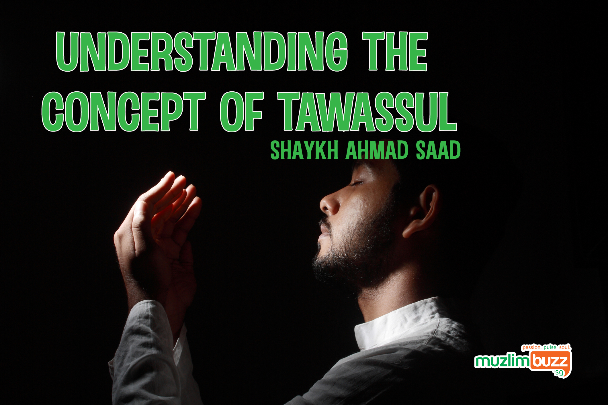Event Review: Approaching Allah – Understanding the Concept of Tawassul