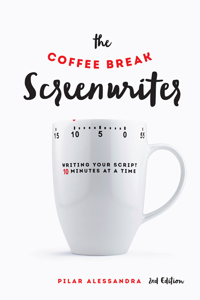 The Coffee Break Screenwriter Writing Your Script Ten Minutes at a Time -  2nd Edition - MWP