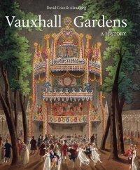 Vauxhall Gardens A History by David Coke and Alan Borg