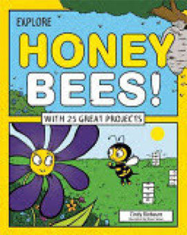 Book: Explore Honey Bees! by Cindy Blobaum.