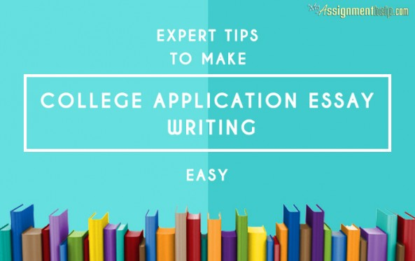 Expert Tips to Make College Application Essay Writing Easy
