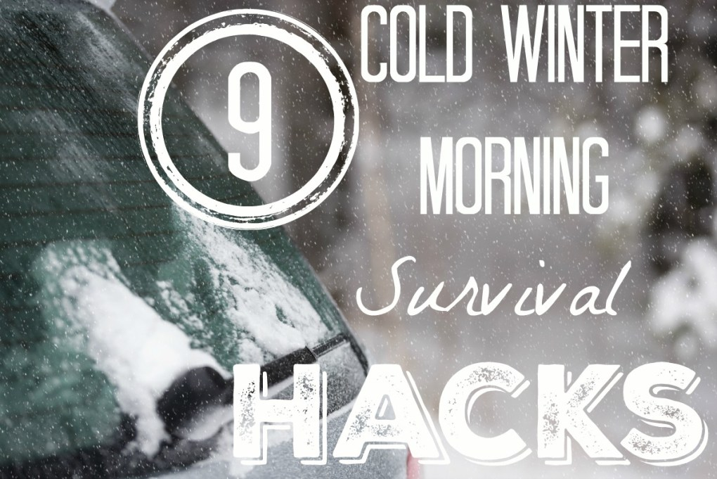9 cold winter morning survival hacks