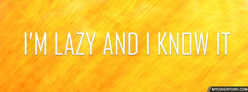Cute Funny Wallpapers For Lazy Peopke Lazy And I Know It Facebook Timeline Cover