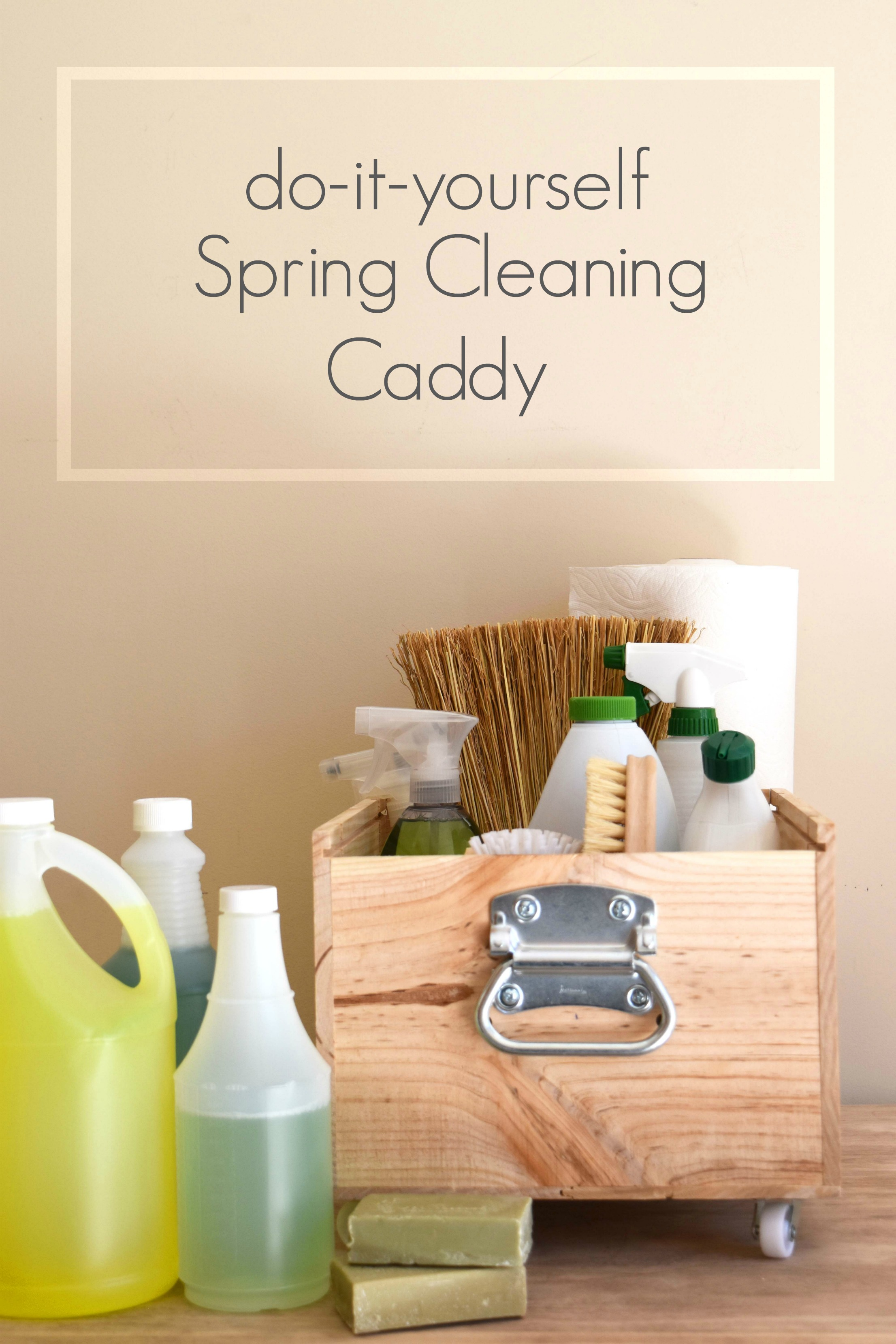 DIY Cleaning Caddy – Perfect for Spring Cleaning!