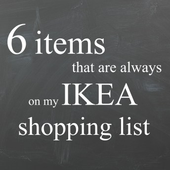 6 Items That Are Always On My IKEA Shopping List