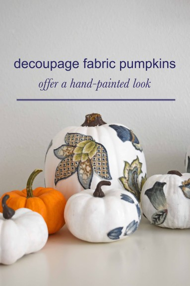 Beautiful Fabric Decoupage Pumpkins That Look Like They're Hand-Painted