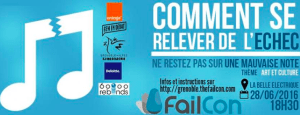 #ENTREPRENARIAT  - Comment se relever de l'échec ? By FAILCON @ La Belle Electrique  | Grenoble | Auvergne Rhône-Alpes | France