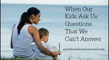 When Our Kids Ask Us Questions We Can't Answer