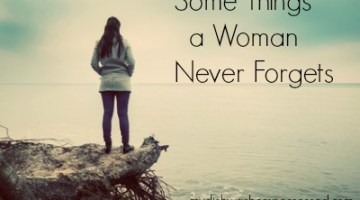 Some Things a Woman Never Forgets