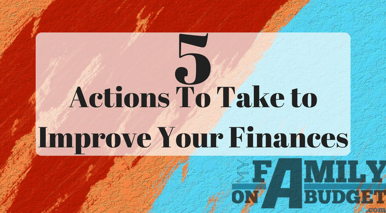 Check out these 5 action steps you can take to improve your finances this week! Things like creating a budget, paying down debt and increasing your income. We've even included a free printable checklist to follow!