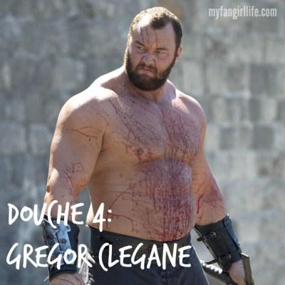 Douche 4 Gregor Clegane