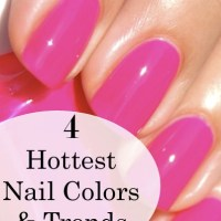 4 Hottest Nail Colors and Trends