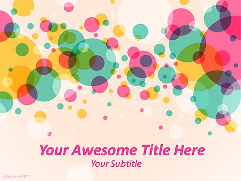 Free Colorful Bubbles PowerPoint Template - Download Free PowerPoint PPT