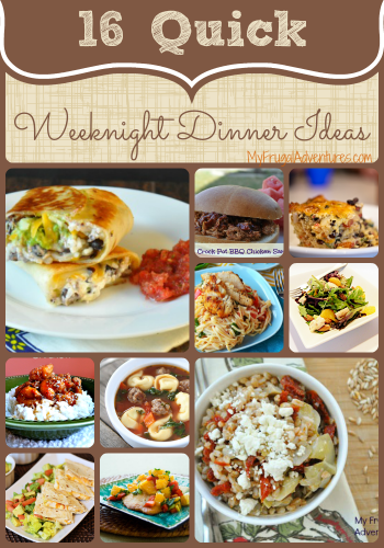 Quick Weeknight Dinner Ideas - My Frugal Adventures