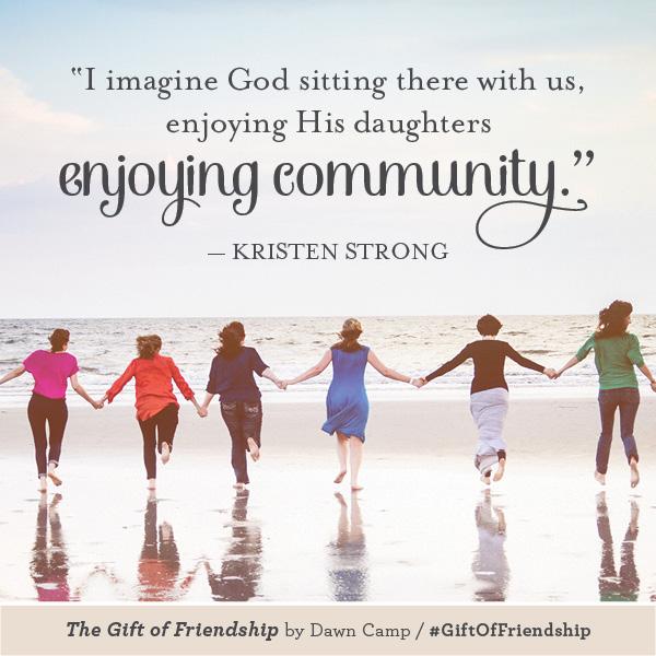 Kristen Strong The Gift of Friendship #GiftofFriendship
